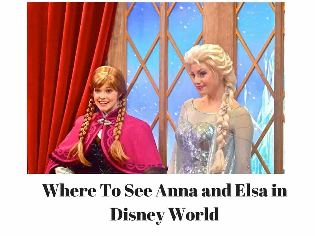 Where To See Anna and Elsa in Disney World