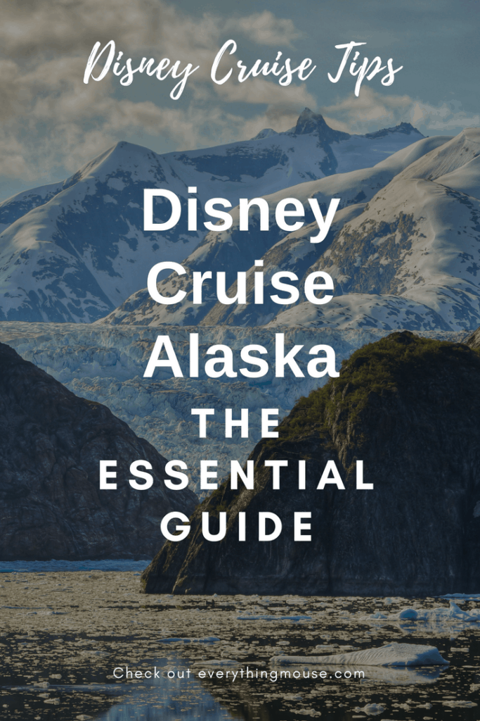 Disney Alaska Cruise 2020 and 2021 – Tips For The Perfect Vacation
