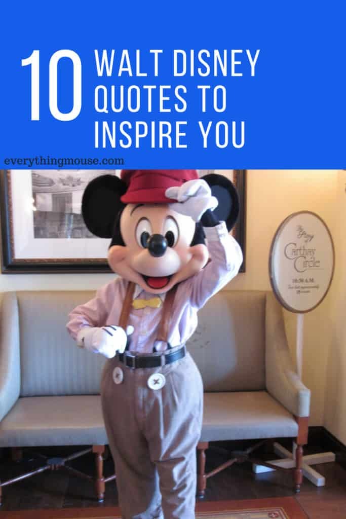 Top 10 Walt Disney Quotes To Inspire You Everythingmouse Guide To
