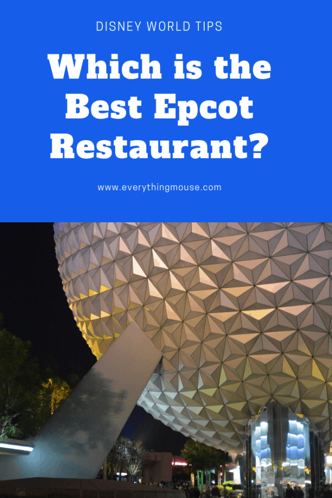 Best Epcot Restaurants Everythingmouse Guide To Disney