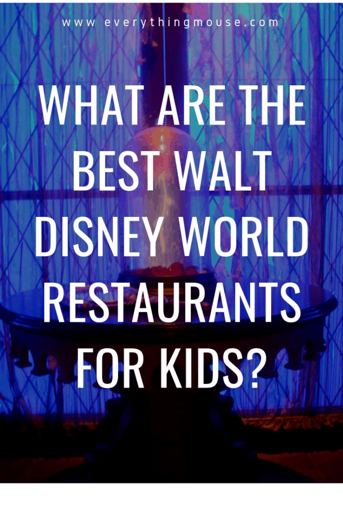 bestwaltdisneyworldrestaurantsforkids
