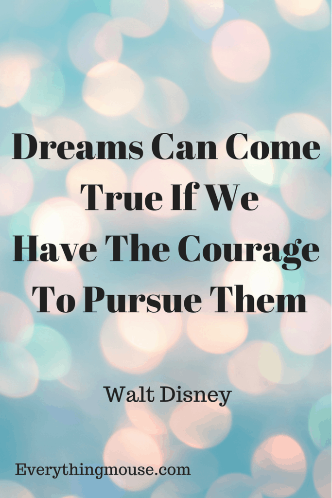 Dreams Can Come True If We Have The Courage To Pursue Them (1)