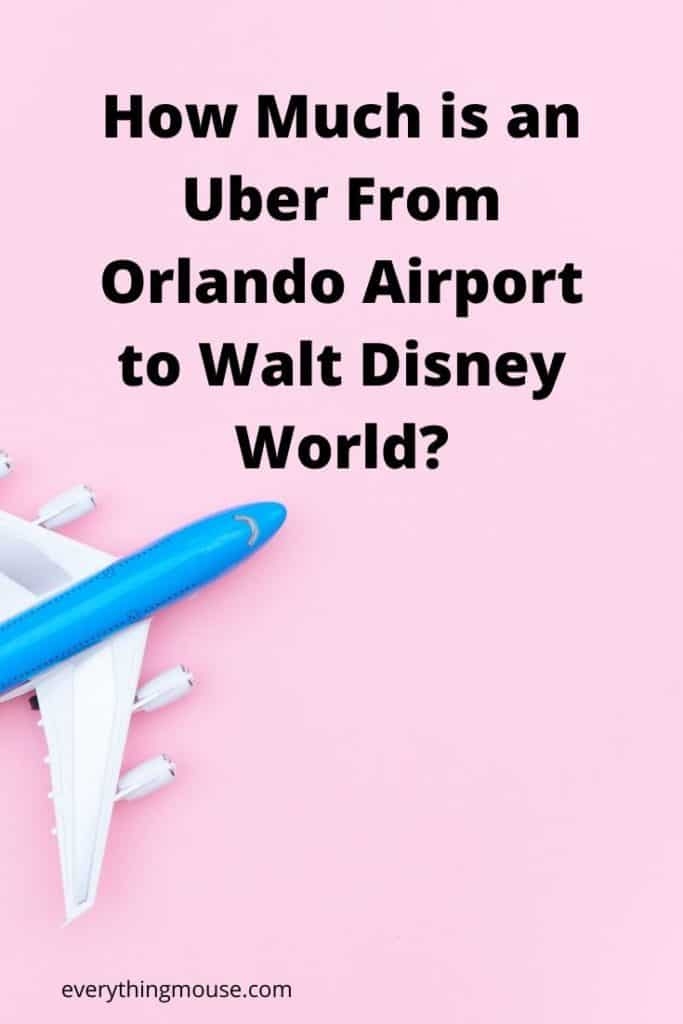 How Much is an Uber From Orlando Airport to Walt Disney World_