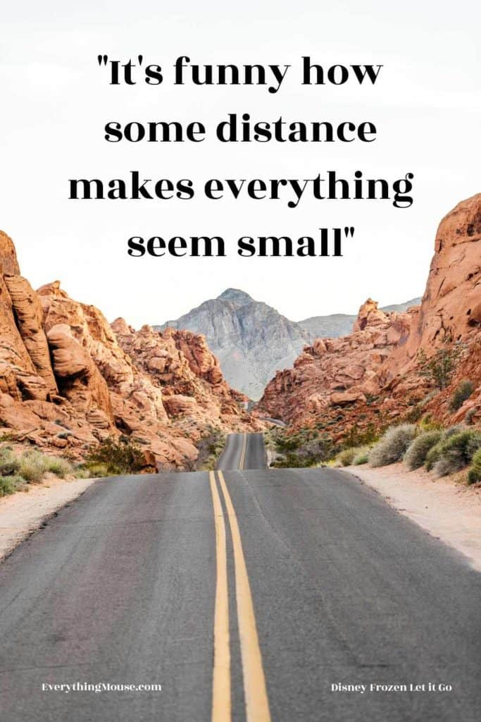 its funny how some distance makes everything seem small