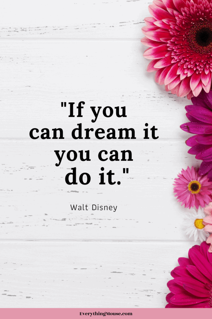 if you can dream it you can do it walt disney quote
